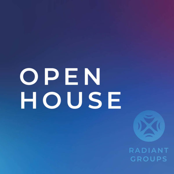 Radiant Groups Open House